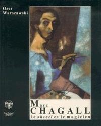 Oser Warszawski - Marc Chagall - Le shtetl et le magicien.