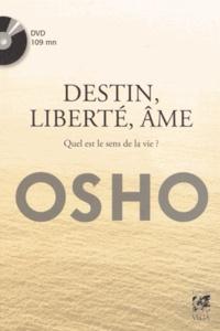 Osho - Destin, liberté, âme - Quel est le sens de la vie ?. 1 DVD