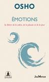 Osho - Emotions - Se libérer de la colère, de la jalousie et de la peur.