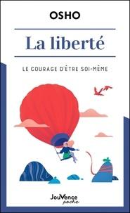 Osho - La liberté - Le courage d'être soi-même.