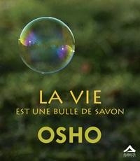 Osho - La vie est une bulle de savon.