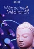 Osho - Médecine et méditation - Du soin du corps à celui de l'esprit.