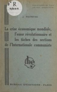 Osip Aronovich Piatnitski - La crise économique mondiale, l'essor révolutionnaire et les tâches des sections de l'internationale communiste.