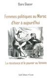 Osire Glacier - Femmes politiques au Maroc d'hier à aujourd'hui - La résistance et le pouvoir au féminin.