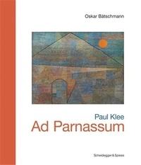Oskar Bätschmann - Paul Klee - Ad Parnassum.