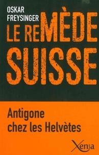 Oskar Freysinger - Le remède suisse.