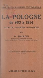 Oskar Halecki et Alfred Coville - La Pologne de 963 à 1914 - Essai de synthèse historique.