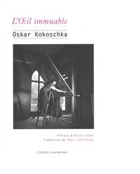 Oskar Kokoschka - L'oeil immuable - Articles, conférences et essais sur l'art.
