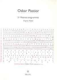 Oskar Pastior - 21 poèmes-anagrammes d'après Hebel.