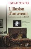 Oskar Pfister - L'illusion d'un avenir - Confrontation amicale avec Freud.