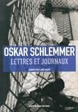Oskar Schlemmer - Lettres et journaux.