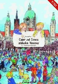 Oskar und Sophie entdecken Hannover - Ein Hannover Wimmelbuch in Zusammenarbeit mit Ingo Siegner.