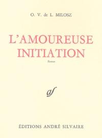 Amazon ebooks gratuits à télécharger pour allumer L'amoureuse initiation par Oskar Wladyslaw de Lubicz Milosz 9782850552373 (French Edition)