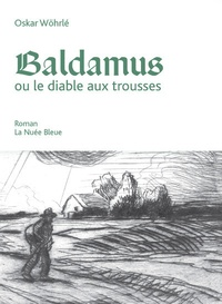 Oskar Wöhrlé - Baldamus - Ou le diable aux trousses.