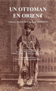 Osman Hamdi Bey et Rodolphe Lindau - Un Ottoman en Orient - Osman Hamdi Bey en Irak, 1869-1871.