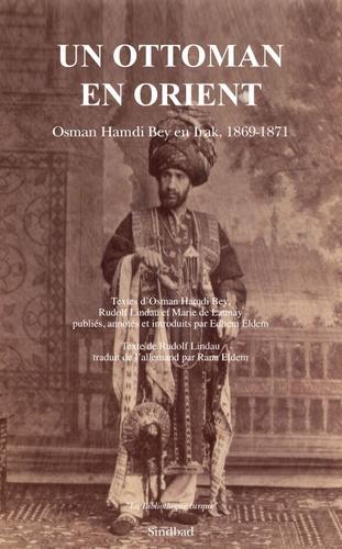 Un Ottoman en Orient. Osman Hamdi Bey en Irak, 1869-1871