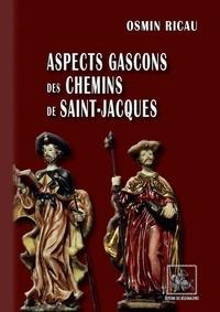 Téléchargement de livres gratuitement sur iphone Aspects gascons des Chemins de Saint-Jacques MOBI PDB ePub (Litterature Francaise) par Osmin Ricau