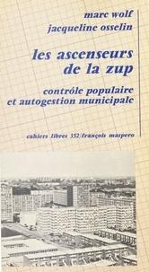 Osselin et  Wolf - Les Ascenseurs de la ZUP: [zone à urbaniser en priorité]: - Contrôle populaire et autogestion communale, l'expérience municipale de Mons-en-Bareul.