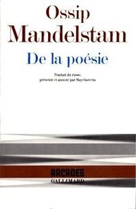 Ossip Mandelstam - De la poésie.