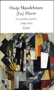 Ossip Mandelstam - (La) Pierre - Edition bilingue français-russe.