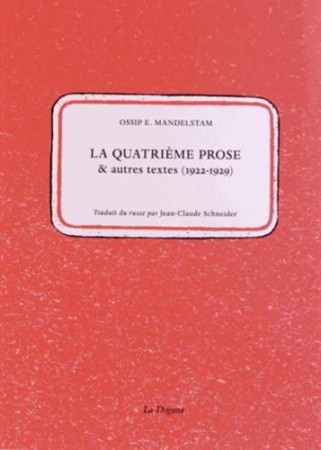 Ossip Mandelstam - La quatrième prose & autres textes (1922-1929).
