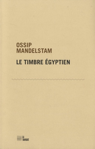 Ossip Mandelstam - Le timbre égyptien.