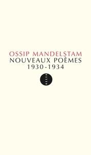 Ossip Mandelstam - Nouveaux poèmes 1930-1934.