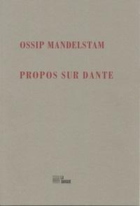 Ossip Mandelstam - Propos sur Dante.