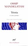 Ossip Mandelstam - Tristia - Et autres poèmes.