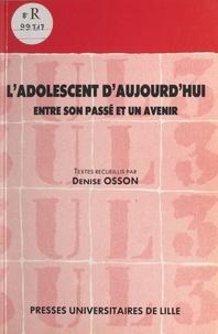 Osson - L'Adolescent d'aujourd'hui entre son passé et un avenir - [actes du colloque].