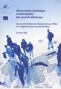 OST - Observatoire statistique transfrontalier synthèse 2006 - Les effets des accords bilatéraux sur l'agglomération genevoise hors série.