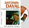 Antonin Daval - Antonin Daval, lo paisanton d'a Badalhac : dires, poèmas, cancons - Edition bilingue français-occitan. 1 CD audio