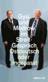Ostdeutsch oder angepasst. Gysi und Modrow im Streitgespräch.