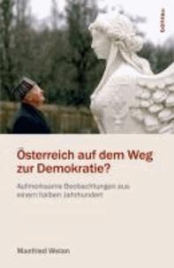 Österreich auf dem Weg zur Demokratie? - Aufmerksame Beobachtungen aus einem halben Jahrhundert.