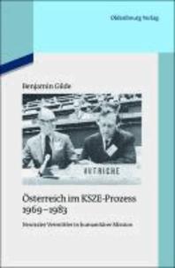 Österreich im KSZE-Prozess 1969-1983 - Neutraler Vermittler in humanitärer Mission.