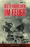 Österreicher im Feuer - Tragödie der Tapferkeit 1939-1945.