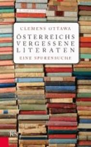 Österreichs vergessene Literaten - Eine Spurensuche.