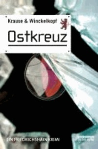 Ostkreuz - Ein Friedrichshain Krimi.