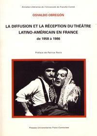 Osvaldo Obregón - La diffusion et la réception du théâtre latino-américain en France de 1958 à 1986.