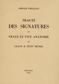Oswald Crollius - Traicté des signatures ou vraye anatomie du grand & petit monde.