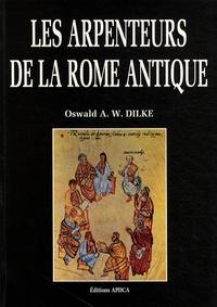 Oswald Dilke - Les arpenteurs de la Rome antique.