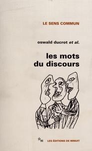 Oswald Ducrot - Les mots du discours.