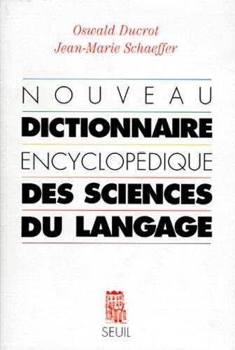 Oswald Ducrot et Jean-Marie Schaeffer - Nouveau dictionnaire encyclopédique des sciences du langage.