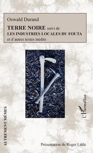 Oswald Durand - Terre noire - Suivi de Les industries locales du Fouta.