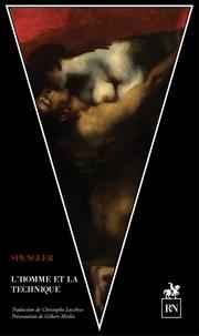 Oswald Spengler - L'homme et la technique.