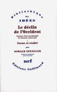 Oswald Spengler - Le déclin de l'Occident - Esquisse d'une morphologie de l'histoire.