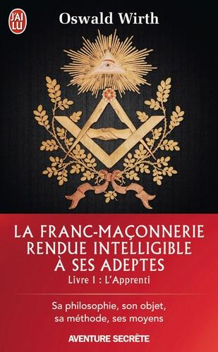 La Franc-maçonnerie rendue intelligible à ses adeptes - Format ePub - 9782290111697 - 5,49 €