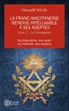 Oswald Wirth - La franc-maçonnerie rendue intelligible à ses adeptes - Sa philosophie, son objet, sa méthode, ses moyens. Livre 2 : Le compagnon.