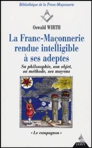 Oswald Wirth - La Franc-Maçonnerie rendue intelligible à ses adeptes - Tome 2, Le compagnon.