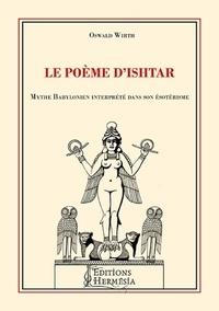 Oswald Wirth - Le poème d'Ishtar - Mythe babylonien interprété dans son ésotérisme.